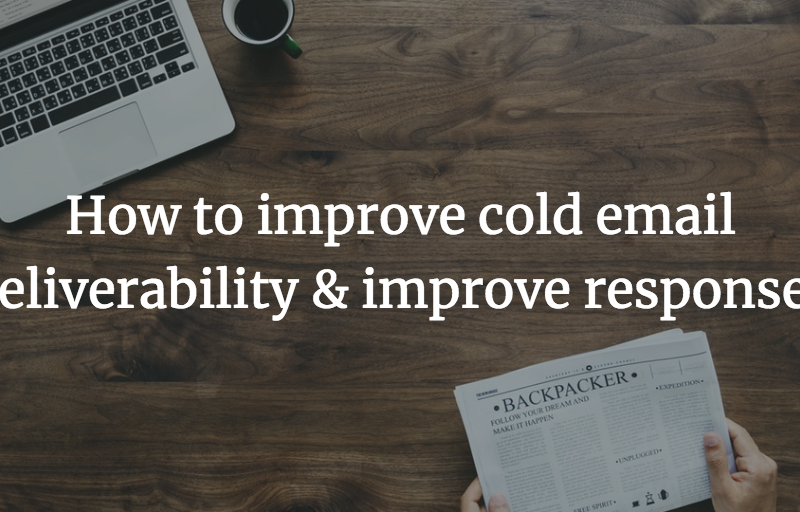 How to improve cold email deliverability & improve responses