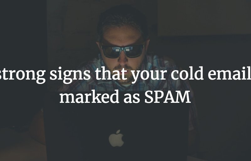 3 strong signs that your cold email is marked as SPAM
