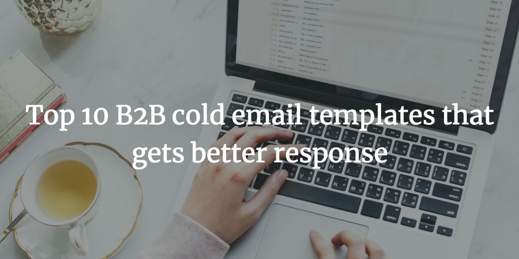 Top 10 B2b Cold Email Templates That Gets Better Response