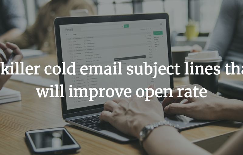 5 killer cold email subject lines that will improve open rate