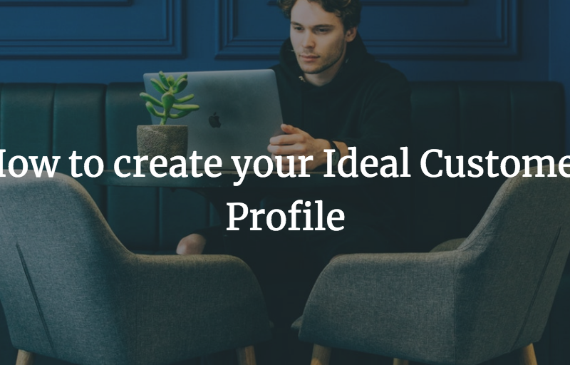 How to create your Ideal Customer Profile