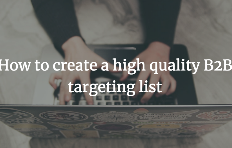 How to create a high quality B2B targeting list