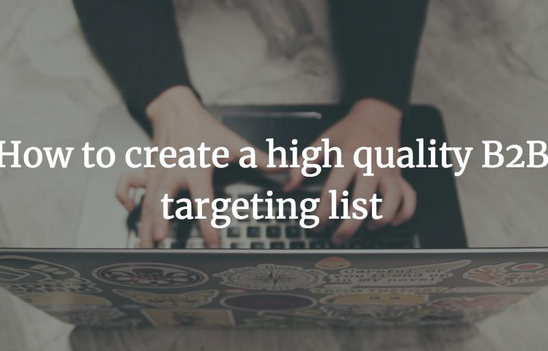 How to create a high quality B2B targeting list