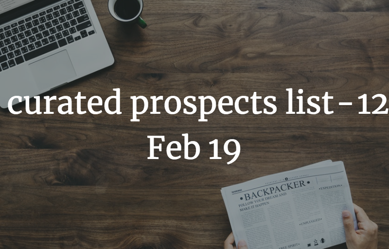 10 curated prospects list - 12th Feb 19