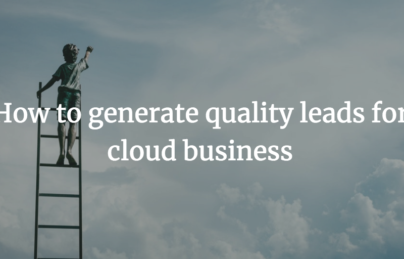 How to generate quality leads for cloud business