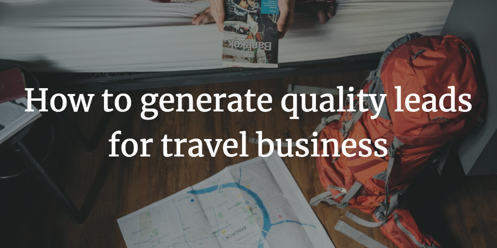 How to generate quality leads for travel business