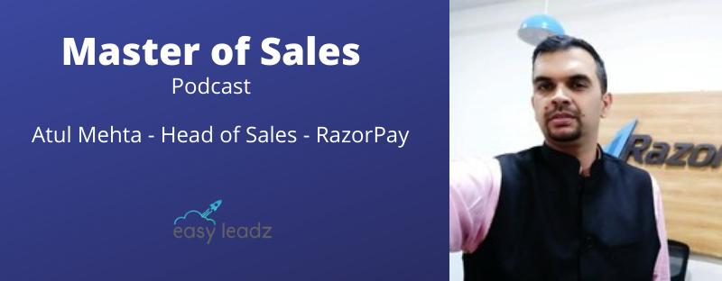 Atul Mehta – Razorpay – Masters of Sales