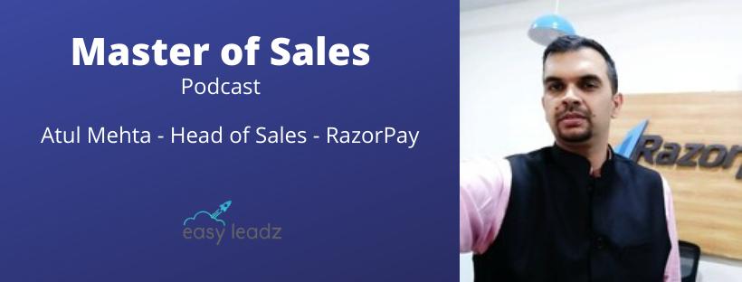 Atul Mehta - Razorpay - Masters of Sales