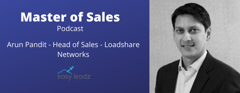 Arun Pandit – LoadShare – Masters of Sales