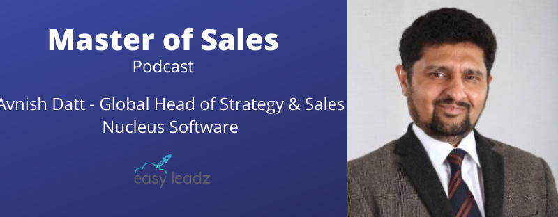 Avnish Datt – Nucleus Software – Masters of Sales