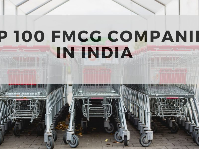 Top 100 Consumer Goods – FMCG Companies in India